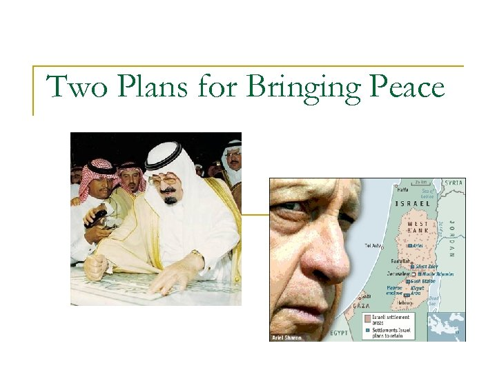 Two Plans for Bringing Peace