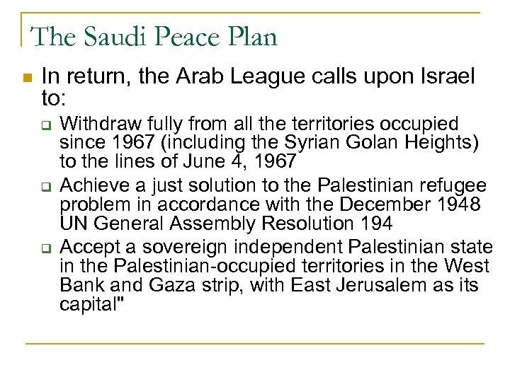 The Saudi Peace Plan n In return, the Arab League calls upon Israel to: