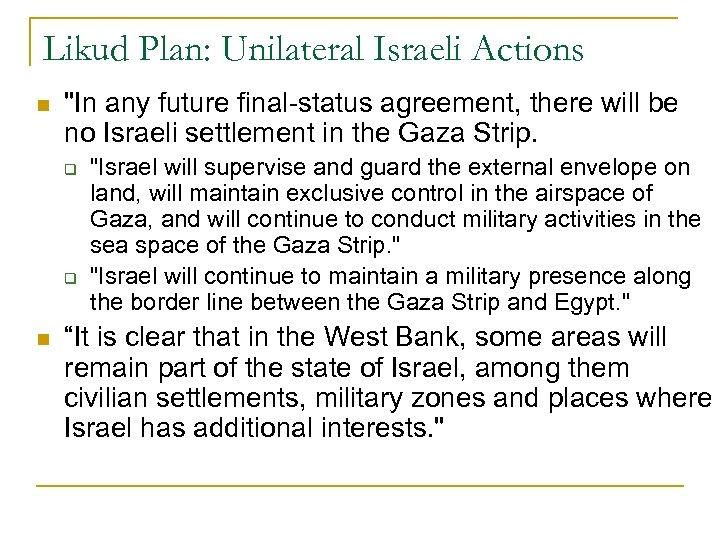 Likud Plan: Unilateral Israeli Actions n