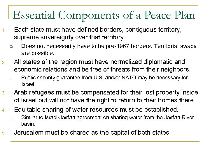 Essential Components of a Peace Plan Each state must have defined borders, contiguous territory,