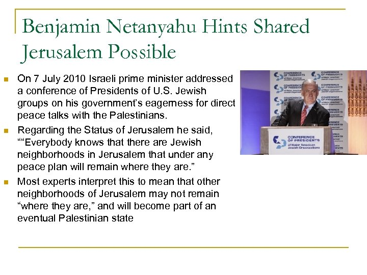 Benjamin Netanyahu Hints Shared Jerusalem Possible n n n On 7 July 2010 Israeli