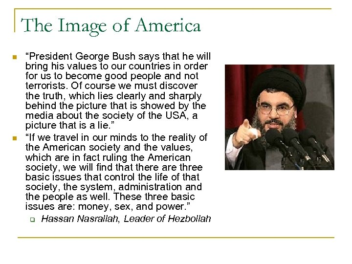 "The Image of America n n ""President George Bush says that he will bring"