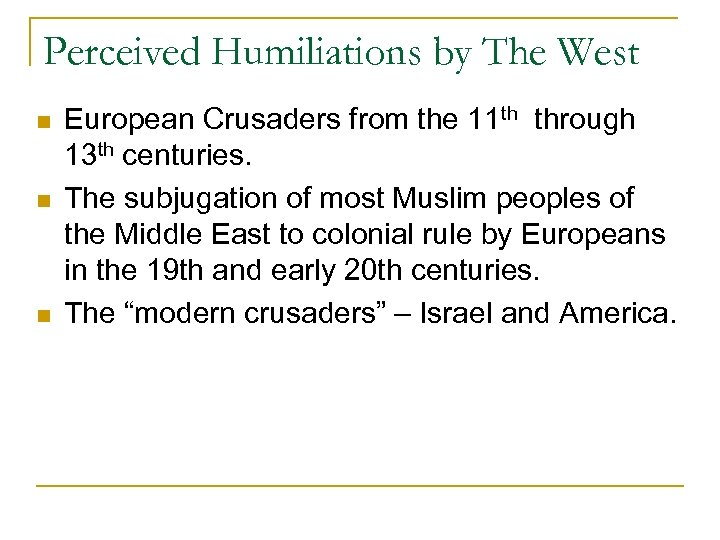 Perceived Humiliations by The West n n n European Crusaders from the 11 th