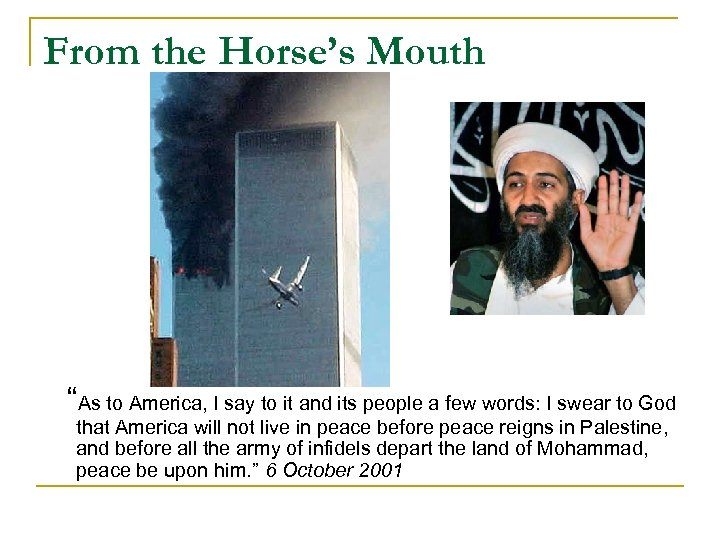 "From the Horse's Mouth ""As to America, I say to it and its people"