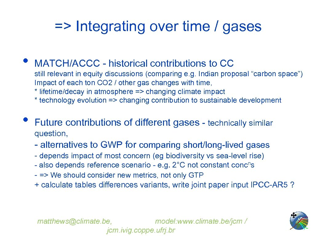 => Integrating over time / gases • MATCH/ACCC - historical contributions to CC •