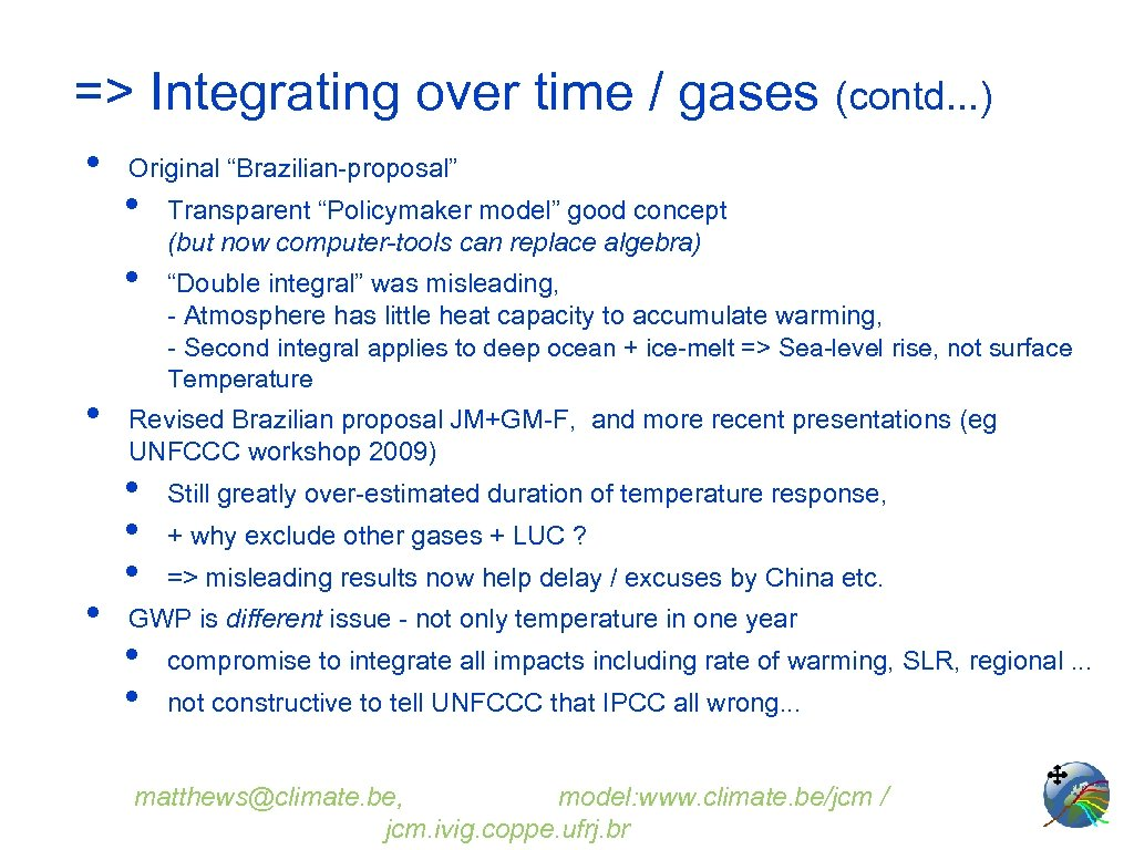 "=> Integrating over time / gases (contd. . . ) • Original ""Brazilian-proposal"" •"