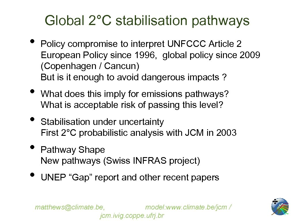Global 2°C stabilisation pathways • • • Policy compromise to interpret UNFCCC Article 2