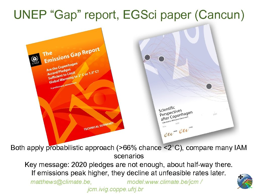 "UNEP ""Gap"" report, EGSci paper (Cancun) Both apply probabilistic approach (>66% chance <2°C), compare"