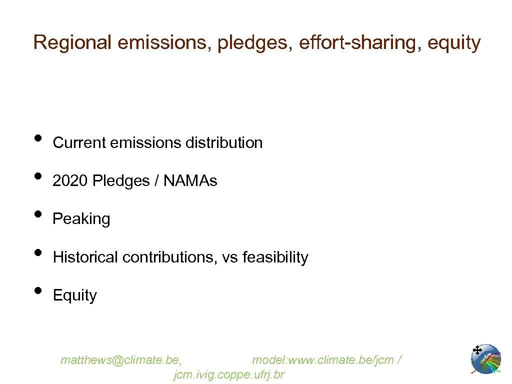 Regional emissions, pledges, effort-sharing, equity • • • Current emissions distribution 2020 Pledges /