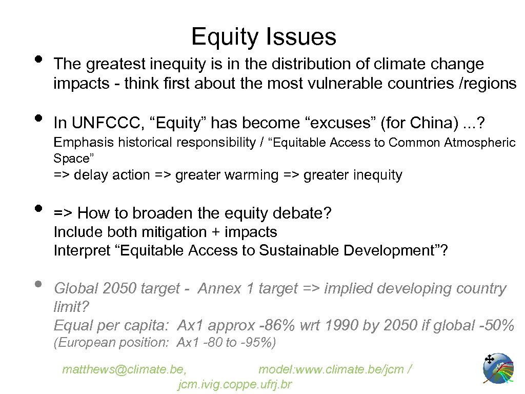 • • Equity Issues The greatest inequity is in the distribution of climate