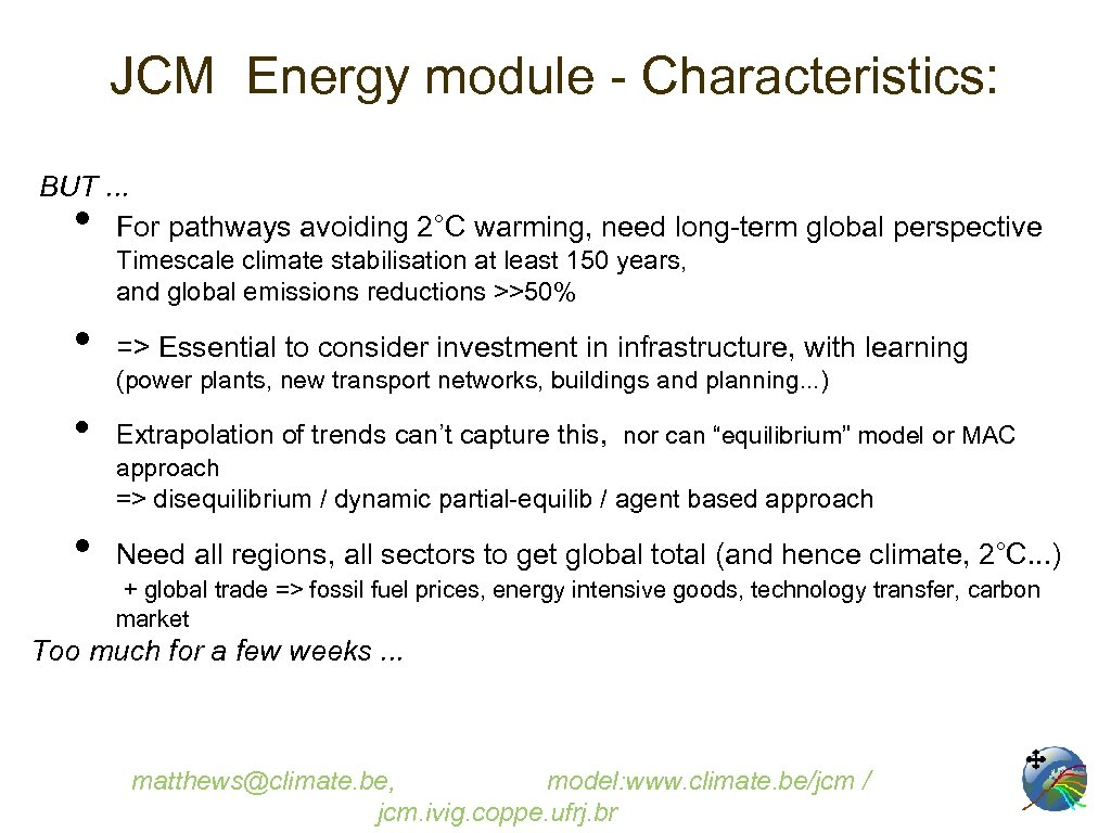 JCM Energy module - Characteristics: BUT. . . For pathways avoiding 2°C warming, need