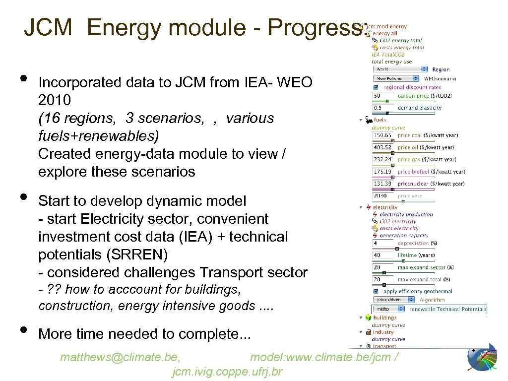 JCM Energy module - Progress: • • Incorporated data to JCM from IEA- WEO