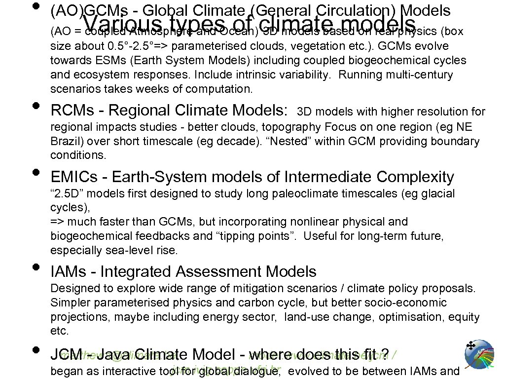 • • • (AO)GCMs - Global Climate (General Circulation) Models Various types of