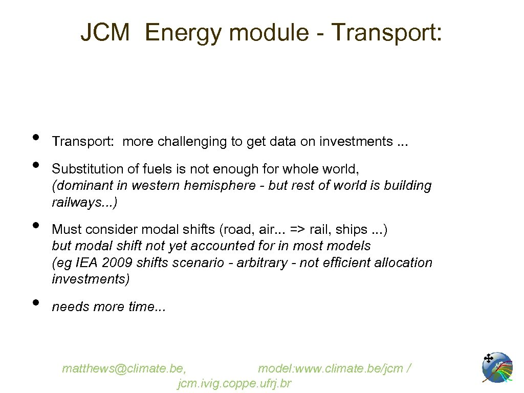 JCM Energy module - Transport: • • Transport: more challenging to get data on
