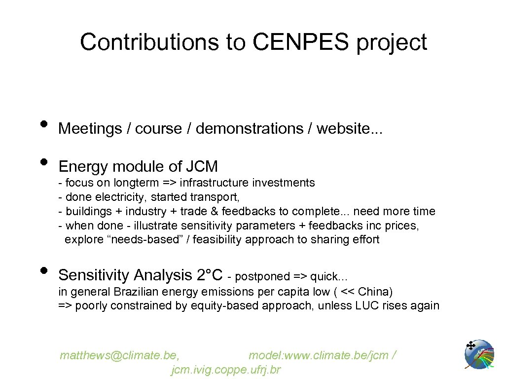 Contributions to CENPES project • • • Meetings / course / demonstrations / website.