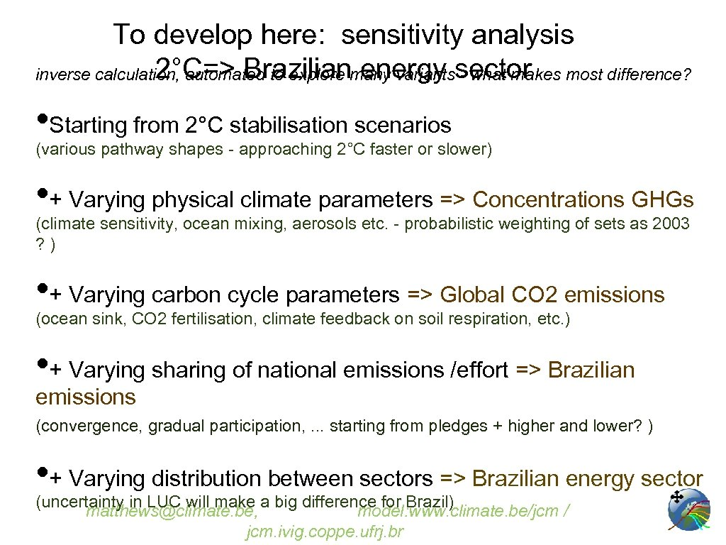 To develop here: sensitivity analysis 2°C=> Brazilian energy - what makes most difference? inverse
