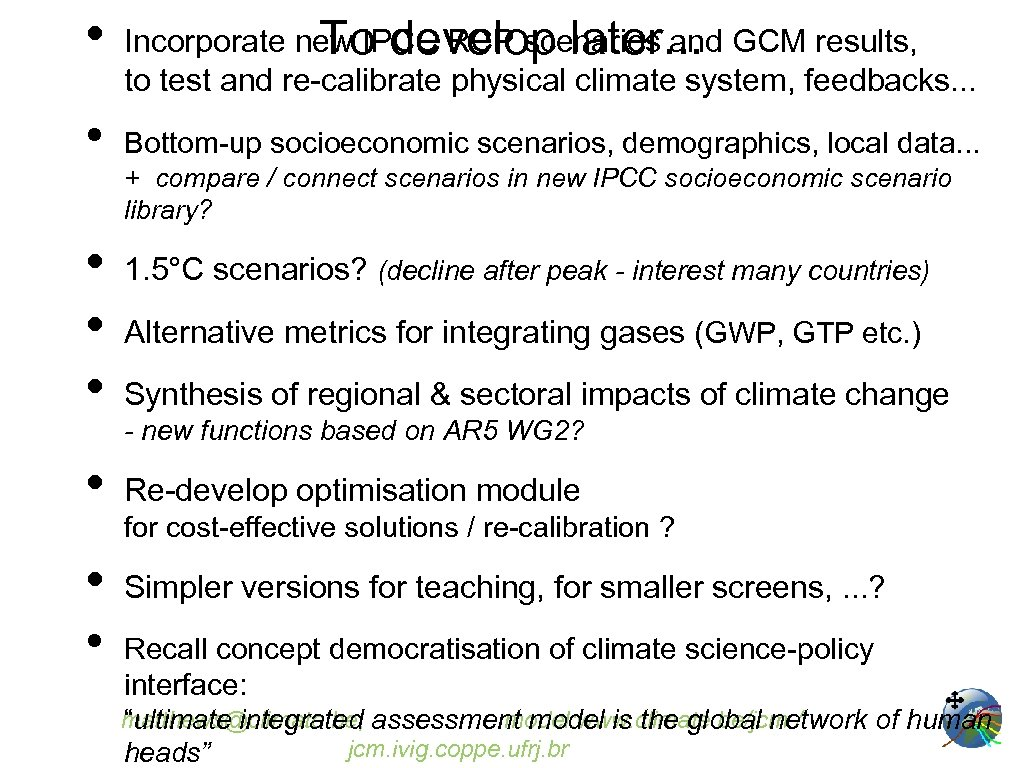 • • • Incorporate new IPCC RCP scenarios and GCM results, To develop