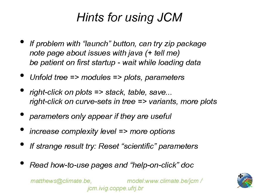 "Hints for using JCM • • If problem with ""launch"" button, can try zip"