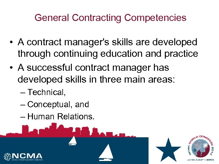 General Contracting Competencies • A contract manager's skills are developed through continuing education and