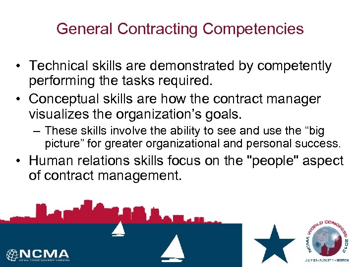 General Contracting Competencies • Technical skills are demonstrated by competently performing the tasks required.