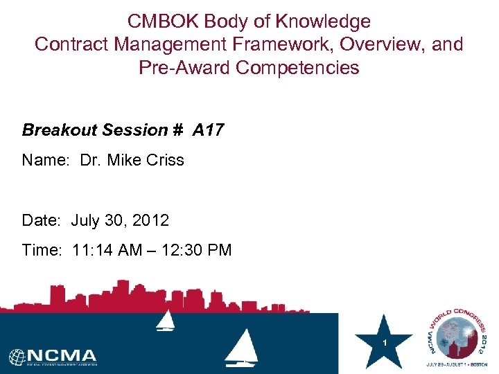 CMBOK Body of Knowledge Contract Management Framework, Overview, and Pre-Award Competencies Breakout Session #