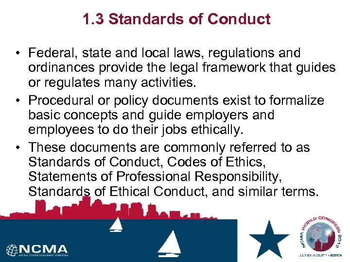 1. 3 Standards of Conduct • Federal, state and local laws, regulations and ordinances
