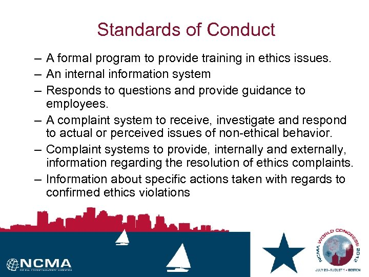 Standards of Conduct – A formal program to provide training in ethics issues. –
