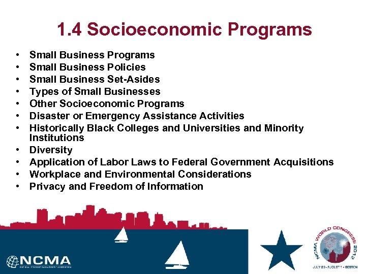 1. 4 Socioeconomic Programs • • • Small Business Programs Small Business Policies Small