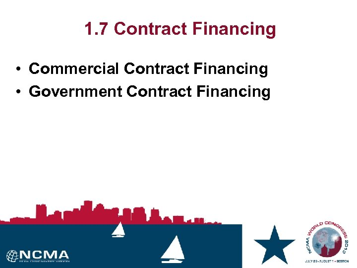 1. 7 Contract Financing • Commercial Contract Financing • Government Contract Financing