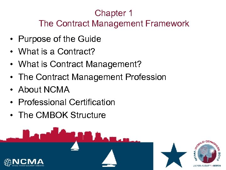 Chapter 1 The Contract Management Framework • • Purpose of the Guide What is