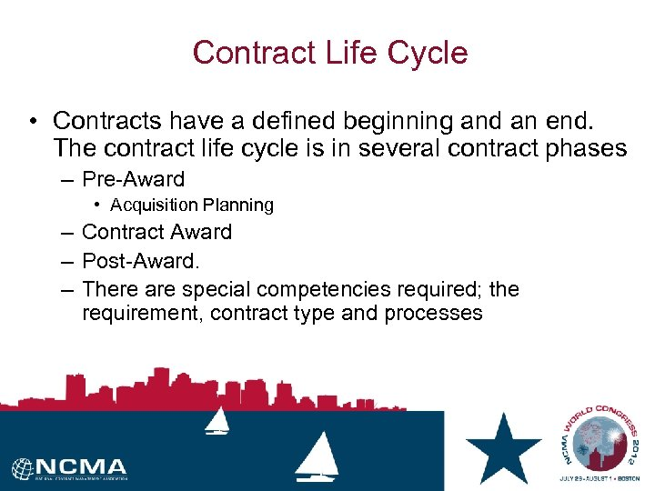 Contract Life Cycle • Contracts have a defined beginning and an end. The contract