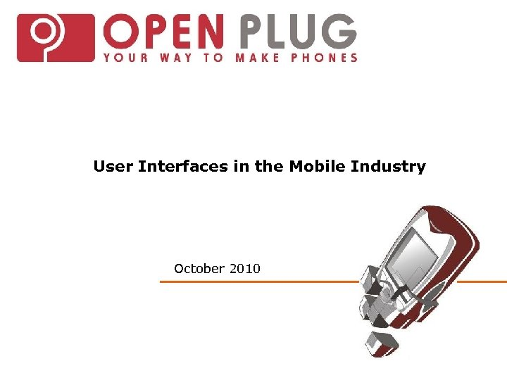 User Interfaces in the Mobile Industry October 2010