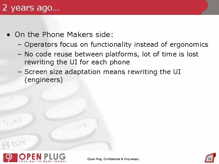 2 years ago… • On the Phone Makers side: – Operators focus on functionality
