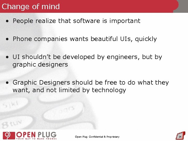 Change of mind • People realize that software is important • Phone companies wants