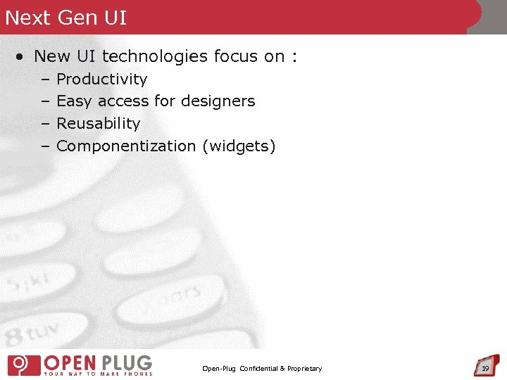 Next Gen UI • New UI technologies focus on : – – Productivity Easy