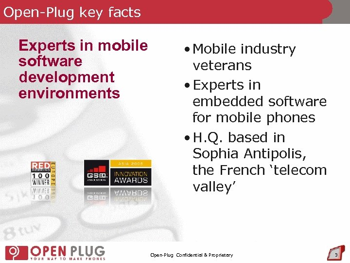 Open-Plug key facts Experts in mobile software development environments • Mobile industry veterans •