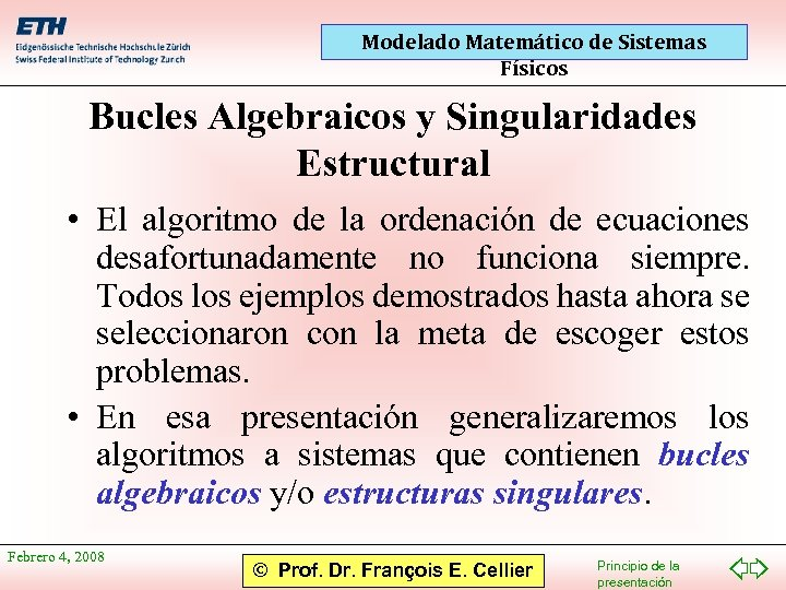 Modelado Matemático de Sistemas Físicos Bucles Algebraicos y Singularidades Estructural • El algoritmo de