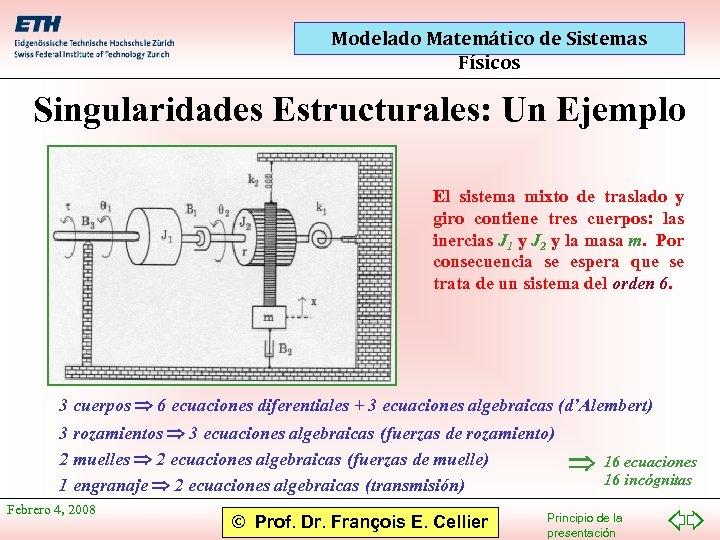 Modelado Matemático de Sistemas Físicos Singularidades Estructurales: Un Ejemplo El sistema mixto de traslado