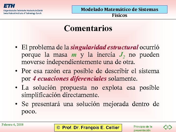 Modelado Matemático de Sistemas Físicos Comentarios • El problema de la singularidad estructural ocurrió