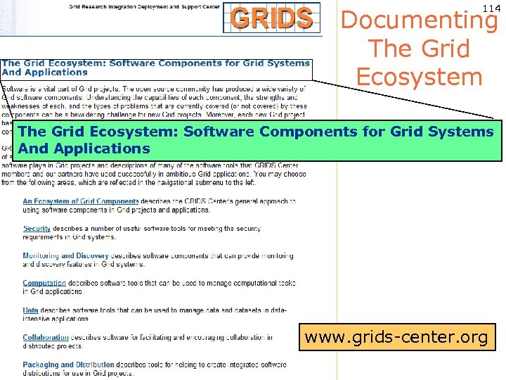 114 Documenting The Grid Ecosystem: Software Components for Grid Systems And Applications www. grids-center.