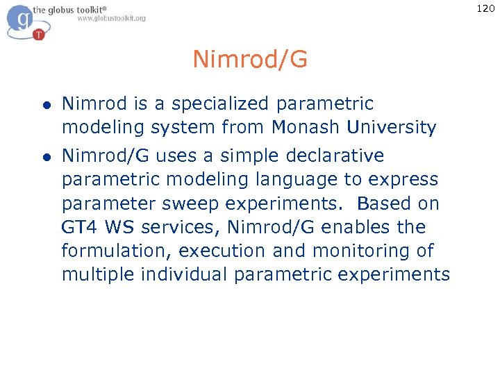 120 Nimrod/G l Nimrod is a specialized parametric modeling system from Monash University l
