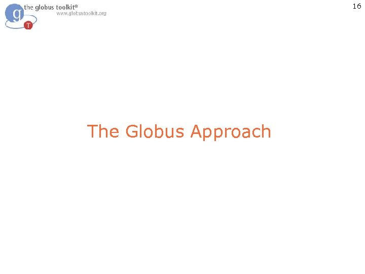 16 The Globus Approach