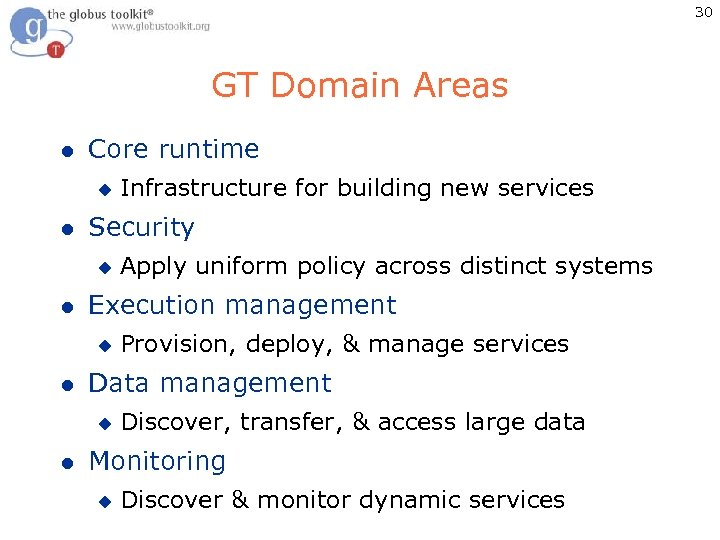30 GT Domain Areas l Core runtime u l Security u l Provision, deploy,