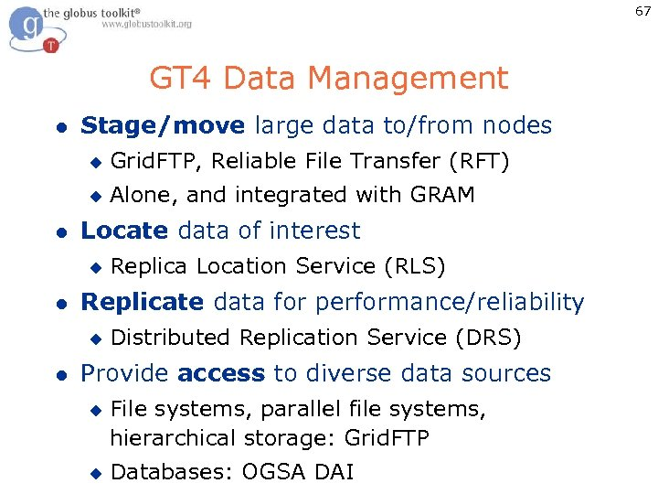 67 GT 4 Data Management l Stage/move large data to/from nodes u u l