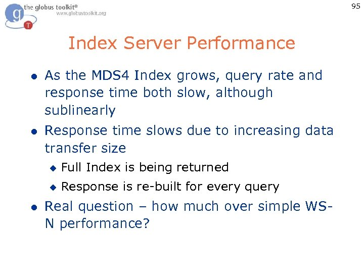 95 Index Server Performance l As the MDS 4 Index grows, query rate and