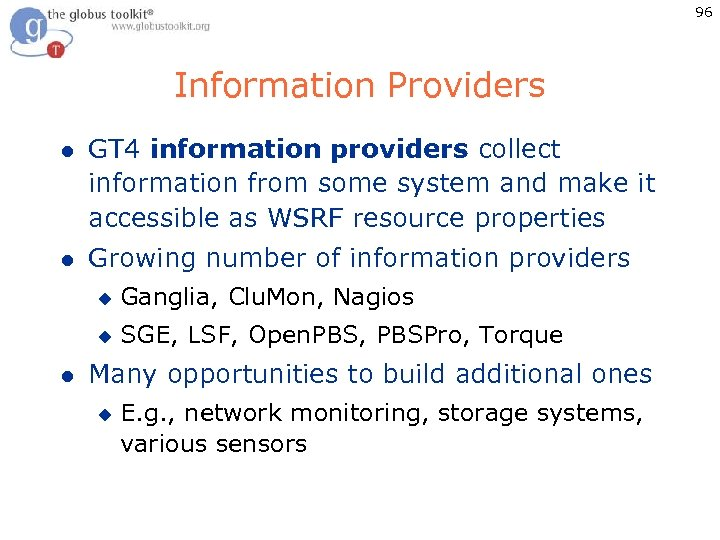 96 Information Providers l GT 4 information providers collect information from some system and
