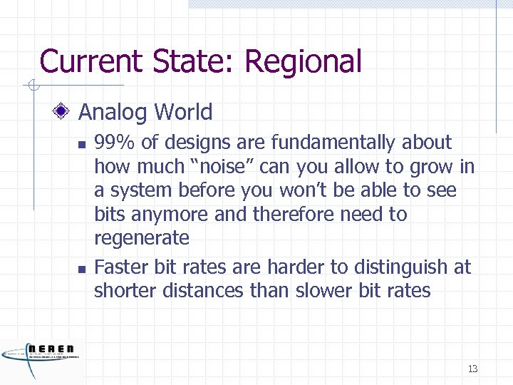 Current State: Regional Analog World n n 99% of designs are fundamentally about how