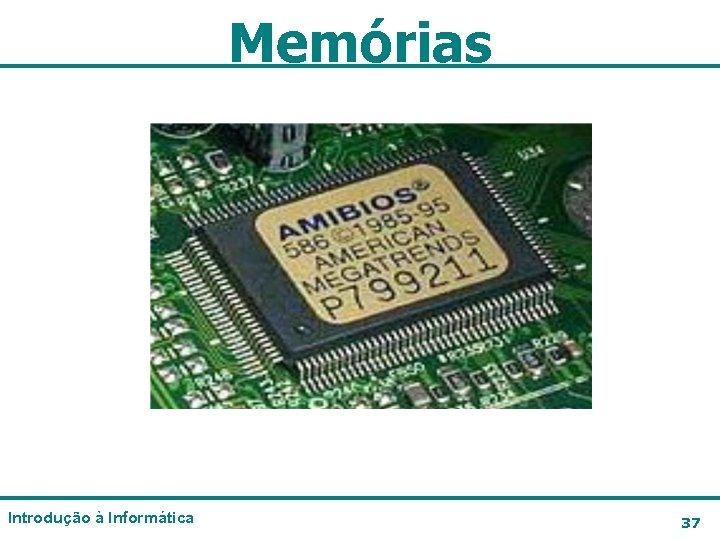 Memórias Introdução à Informática 37