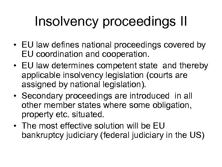 Insolvency proceedings II • EU law defines national proceedings covered by EU coordination and