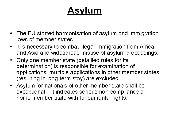 Asylum • The EU started harmonisation of asylum and immigration laws of member states.